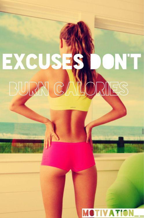 Motivatie quote excuses dont burn calories