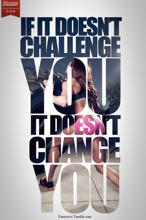 Motivatie quote if it doesnt challenge you