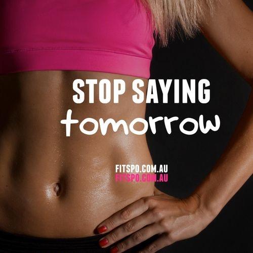 Motivatie quote stop saying tomorrow